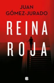 Reina Roja / Juan Gomez-Jurado
