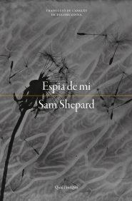 Espia-de-mi-sam_shepard